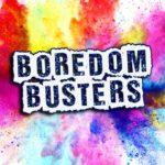100 Boredom Busters - 5 minute fun